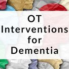 Occupational Therapy Interventions for Dementia | myotspot.com