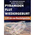 Pyramiden, Flut und Wiedergeburt: 13.000 Jahre neue Menschheitsgeschichte (Paperback)