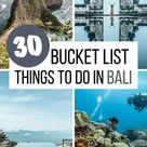 BALI BUCKET LIST: 30 Epic Things to do in Bali