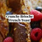 Crunchy Brioche  French Toast
