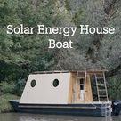 Solar Energy House Boat