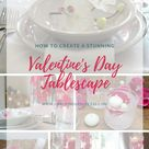 How to create a stunning Valentine's Day Tablescape