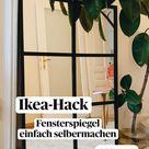 Ikea Hack: Fensterspiegel einfach selbermachen