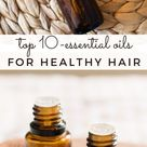 10 Best Essential Oils for Hair