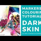 Colouring Dark Skin with Markers