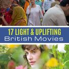 17 Light & Uplifting Feel-Good British Movies You Can Stream Right Now (& 1 You Can't)