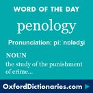 PENOLOGY | Definition of PENOLOGY by Oxford Dictionary on Lexico.com also meaning of PENOLOGY