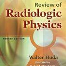 Review of Radiologic Physics. Walter Huda Kartoniert (TB) - Buch