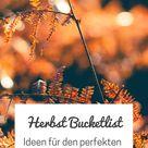 Herbst Bucket List 2021 🍂 Ideen & Tipps für den perfekten Herbst