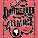 Dangerous Alliance: An Austentacious Romance - Paperback