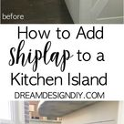 How to Add Shiplap to a Kitchen Island - Easy Budget Friendly Way to Add Character