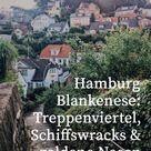 Hamburg Blankenese: Treppenviertel, Schiffswracks & goldene Nasen