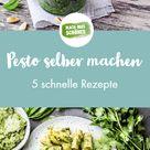 Pesto selbst machen - 5 Pesto Rezepte