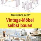 Kostenlose Vorlage: Romantische Vintage -Möbel zum Selberbauen