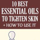 Essential Oils to Tighten Skin-10 Best Essential Oils for Sagging Skin
