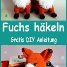 Fuchs häkeln – Einfache DIY Anleitung