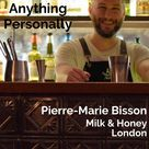 Lush Life Podcast's guest, Pierre-Marie Bisson, Milk & Honey