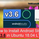 How to Install Download and Android Studio 3.6 Latest Version on Ubuntu 18.04 LTS Through Terminal