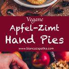 Apfel Hand Pies (vegane Mini-Apfelkuchen) - Bianca Zapatka | Rezepte
