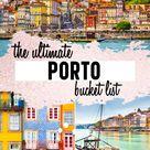 The Ultimate Porto Bucket List