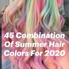 45 Combination Of Summer Hair Colors For 2020