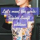 Let's Meet The Girls: Taylor Swift Edition