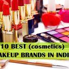Top 10 Best (Cosmetics) Makeup Brands in India (2021)
