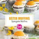 Oster-Muffins: Spiegelei Muffins / SALLYS WELT