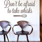 Don't Be Afraid To Take Whisks Kitchen - Wall Sticker Art Decal Vinyl