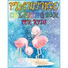 Flamingo Coloring Book For Kids: Amazing cute Flamingos color book Kids Boys and girls. (Paperback)