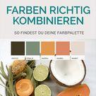 Farben kombinieren I Wie du den perfekten Farbklang findest