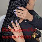 Hair inspired for summer 2020✨