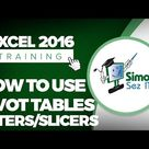 How to Use Pivot Tables Filters and Slicers in Microsoft Excel 2016