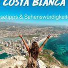 Costa Blanca Spanien: Reisetipps & Sehenswürdigkeiten