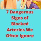 7 Dangerous Signs of Blocked Arteries We Often Ignore