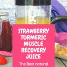 Strawberry Turmeric Muscle Recovery Juice Smoothie