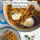 Peter Som's One-Pot Spicy Sausage Pasta with Burrata