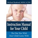 Instruction Manual for Your Child : The One You Wish Your Child Came with