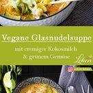 Glasnudelsuppe mit cremiger Kokosmilch und grünem Gemüse