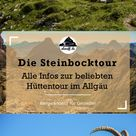 Die Steinbocktour: alle Infos zur beliebten Hüttentour im Allgäu - als nuff!