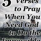 5 Verses to Pray When You Need God to Do the Impossible | CMB