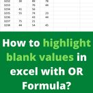 How to highlight blank values in excel with OR Formula   Excel Tutorials