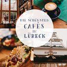 Die schönsten CAFÉS in LÜBECK