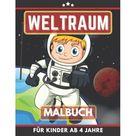 Weltraum Malbuch fr Kinder Ab 4 Jahre: Astronaut Planeten Raketen Malbuch fr Mdchen und Junen (Paperback)