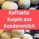 Raffaello Kugeln aus Kondensmilch   Kochen und Rezepte