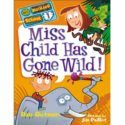 Miss Child Has Gone Wild! - Dan Gutman My Weirder School - Resources for teaching and learning English -