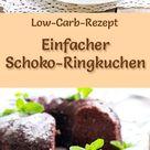 Einfacher Low Carb Schoko-Ringkuchen - Rezept ohne Zucker