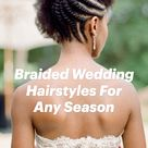 Braided Wedding Hairstyles For Any Season