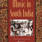 Music In South India The Karnatak Concert Tradition and Beyond