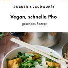 Vegane Reisnudelsuppe (Pho)